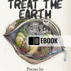Treat Me Like You Treat The Earth - eBook